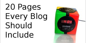 20 Pages Every Blog Should Include
