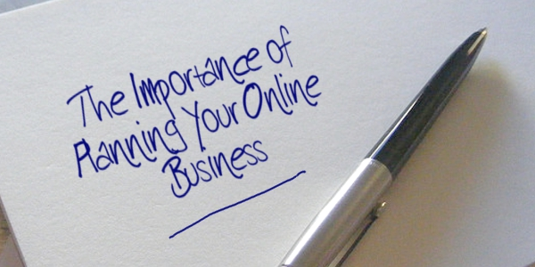 The Importance of Planning Your Online Business