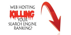 How Your Web Hosting Could Be Killing Your Search Engine Ranking