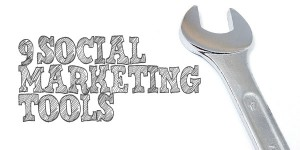 Top 9 Social Marketing Tools