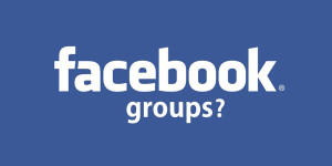 Are Facebook Groups Our Forgotten Friends?