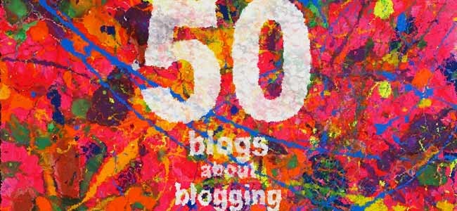 Top 50 Blogs About Blogging!!!