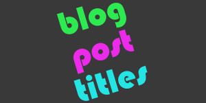 Captivating Blog Titles