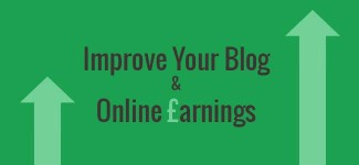 10 Ways To Improve Your Blog & Online Earnings