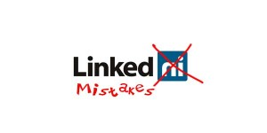 10 Costly LinkedIn Mistakes Users Make
