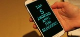 Top-5-Android-Apps-For-Bloggers