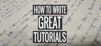 How To Write Great Tutorials – 5 Key Points To Include