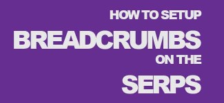 How To Setup Breadcrumbs To Appear Under Your Links On SERPs